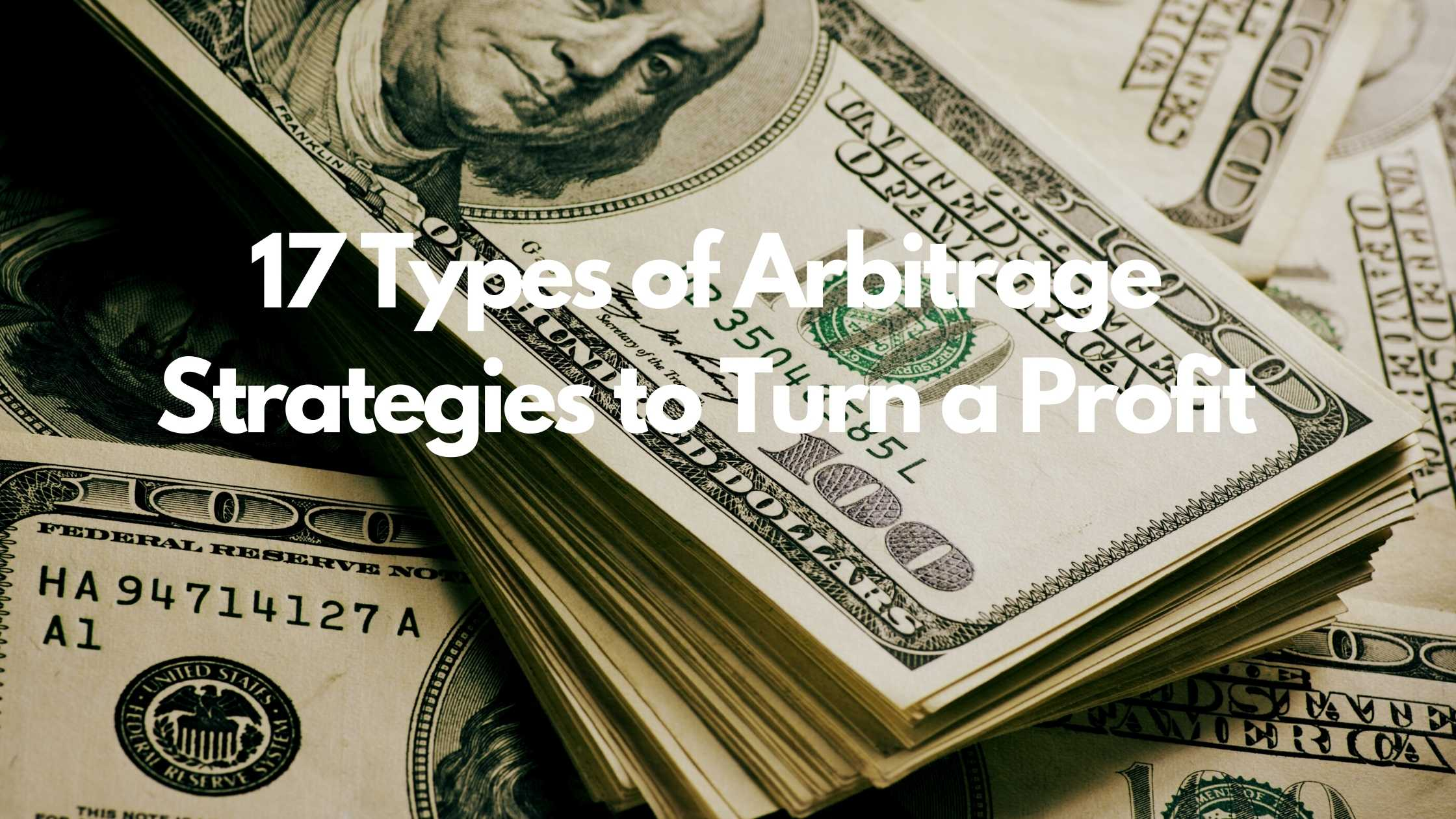 17 Type of Arbitrage Strategies to Turn a Profit