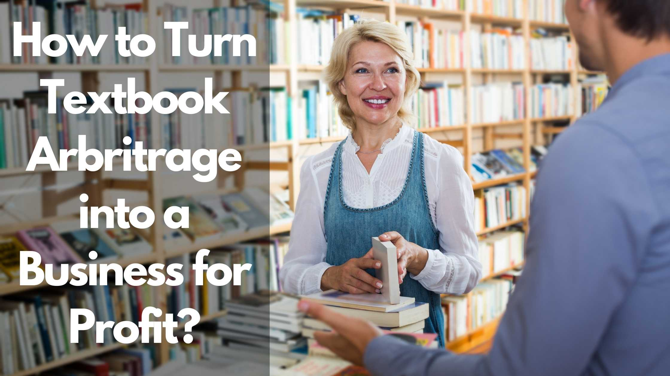 How to turn textbook arbritrage into a business for profit